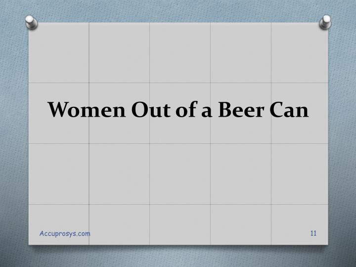 Women Out of a Beer Can