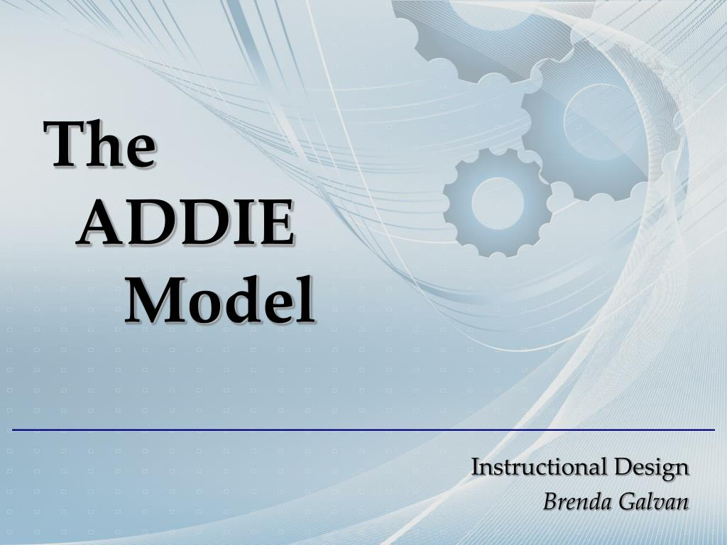 Ppt The Addie Model Powerpoint Presentation Free Download Id 6247782