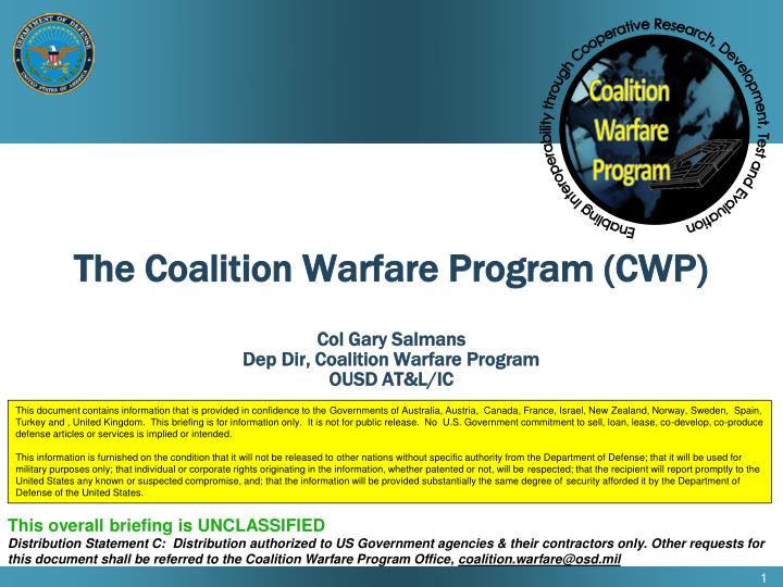 the coalition warfare program cwp col gary salmans dep dir coalition warfare program ousd at l ic