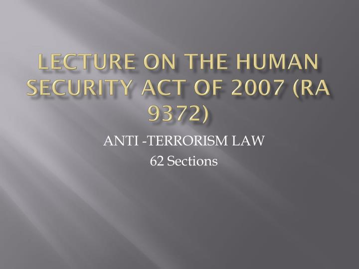 lecture on the human security act of 2007 ra 9372 n.