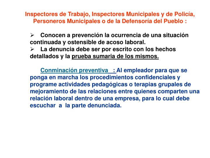 Inspectores de Trabajo, Inspectores Municipales y de Policía, Personeros Municipales o de la Defensoría del Pueblo :