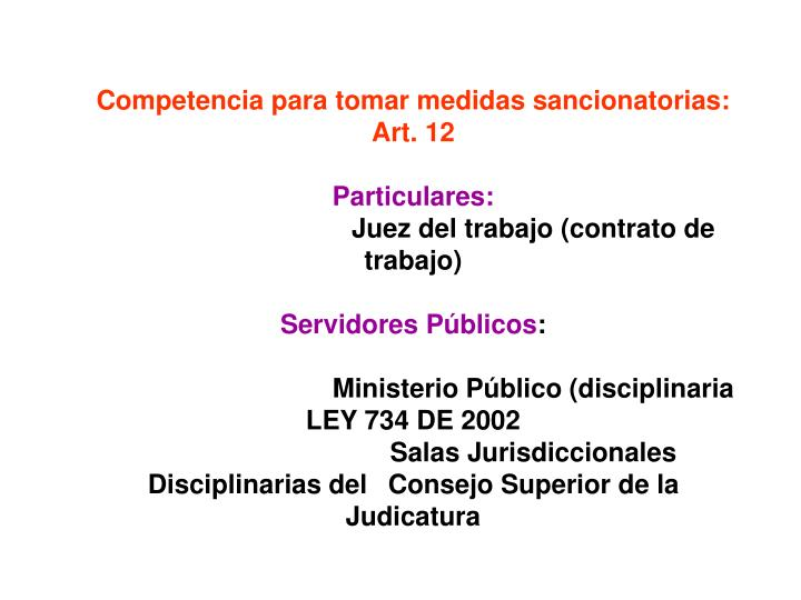 Competencia para tomar medidas sancionatorias: Art. 12