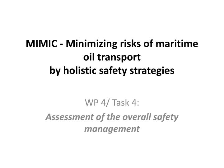 mimic minimizing risks of maritime oil transport by holistic safety strategies n.