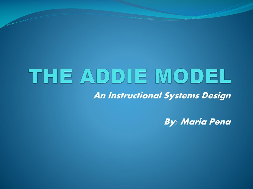 Ppt The Addie Model Powerpoint Presentation Free Download Id 6248210