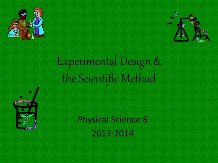 experimental design the scientific method n.