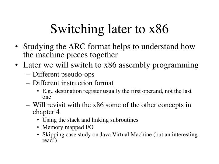 Switching later to x86