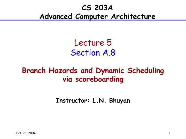 lecture 5 section a 8 branch hazards and dynamic scheduling via scoreboarding n.