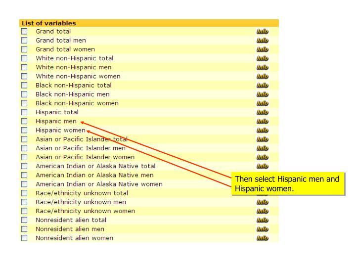 Then select Hispanic men and Hispanic women.