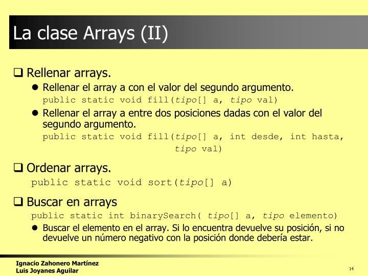 La clase Arrays (II)