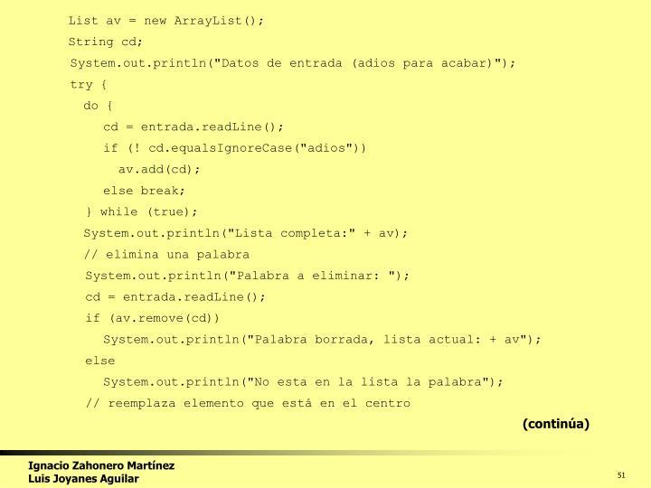 List av = new ArrayList();