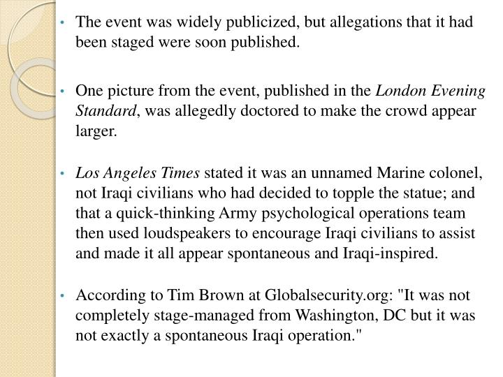 The event was widely publicized, but allegations that it had been staged were soon published.