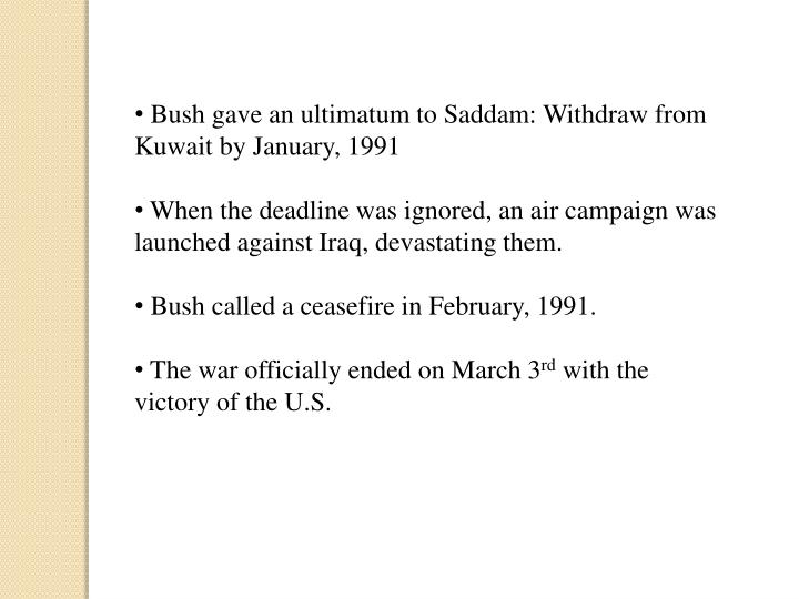 Bush gave an ultimatum to Saddam: Withdraw from Kuwait by January, 1991