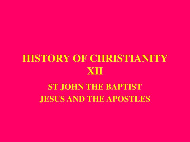 history of christianity xii n.