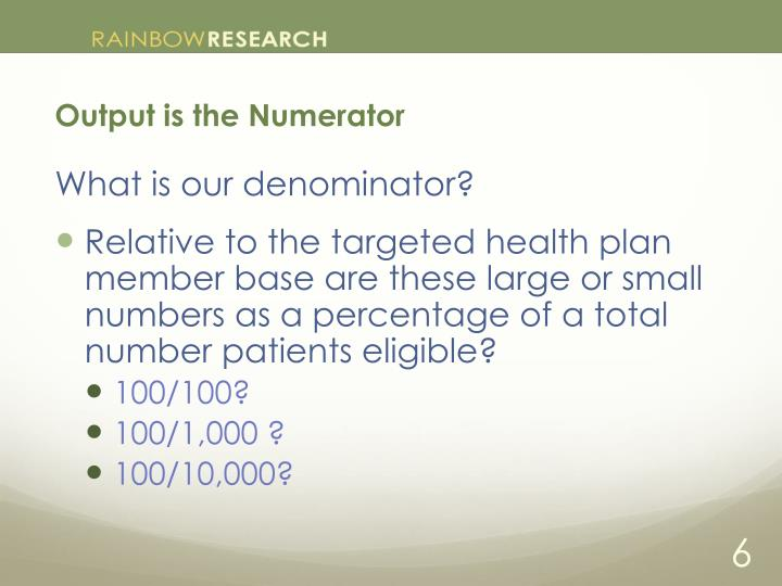Output is the Numerator