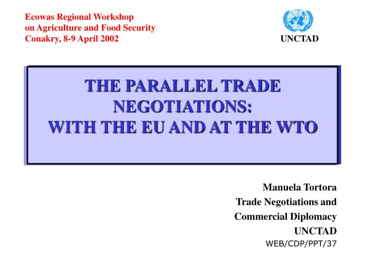 the parallel trade negotiations with the eu and at the wto n.