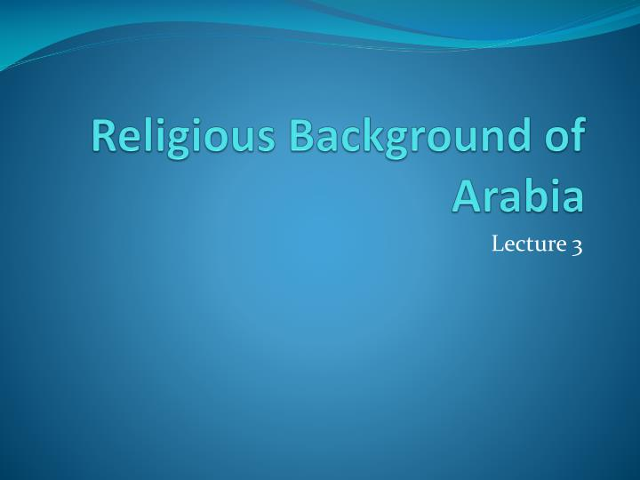 religious background of arabia n.