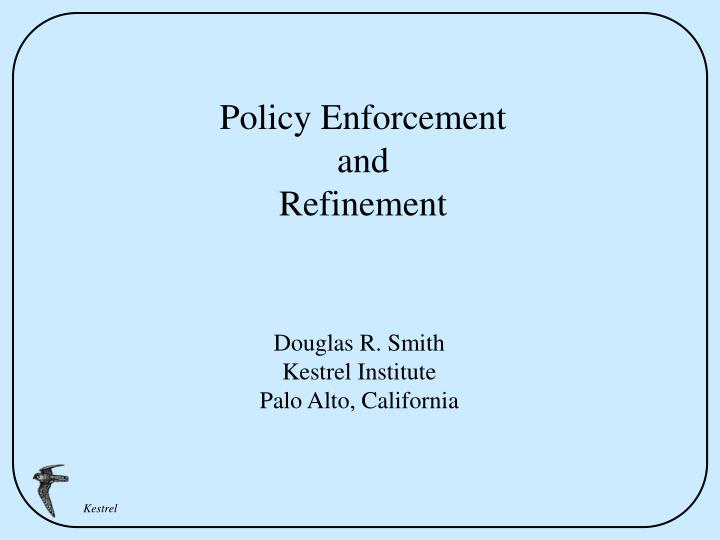 policy enforcement and refinement n.