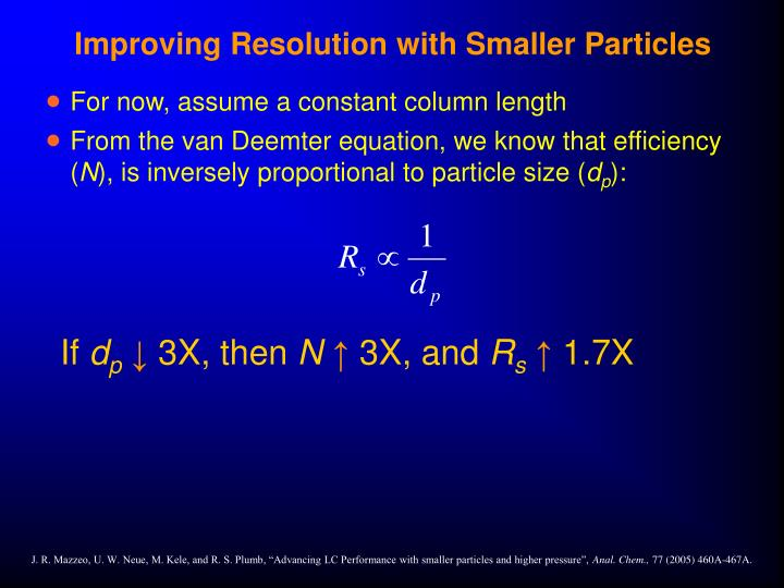 Improving Resolution with Smaller Particles
