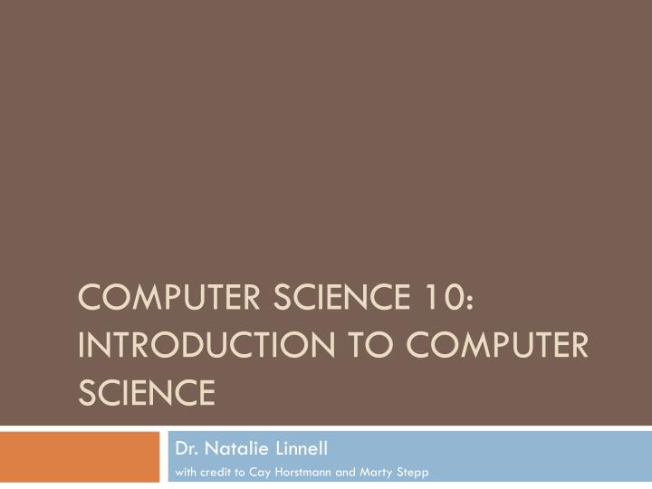 computer science 10 introduction to computer science n.