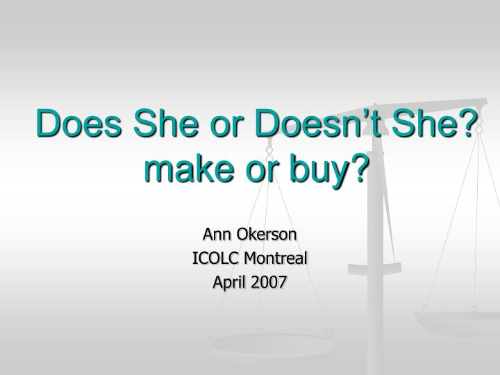does she or doesn t she make or buy n.