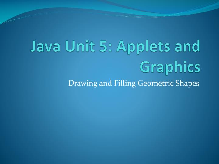 Java unit 5 applets and graphics
