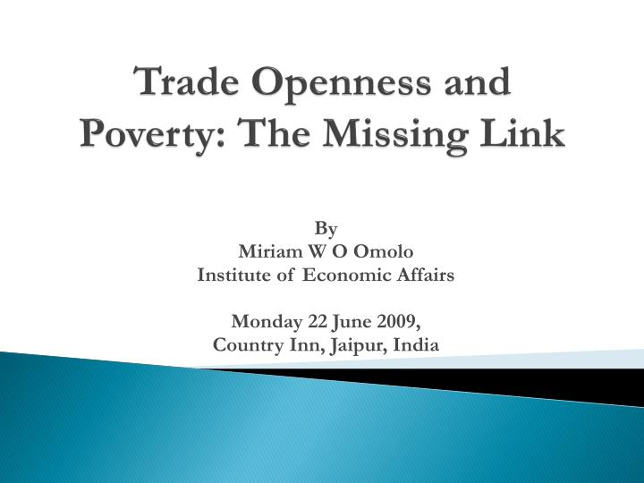 trade openness and poverty the missing link n.