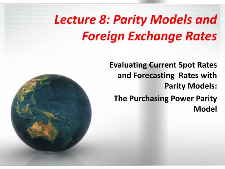 lecture 8 parity models and foreign exchange rates