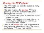testing the ppp model