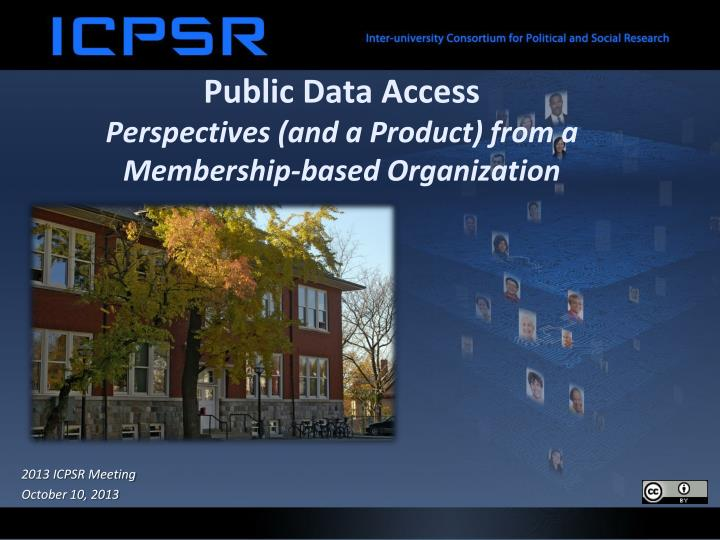 public data access perspectives and a product from a membership based organization n.