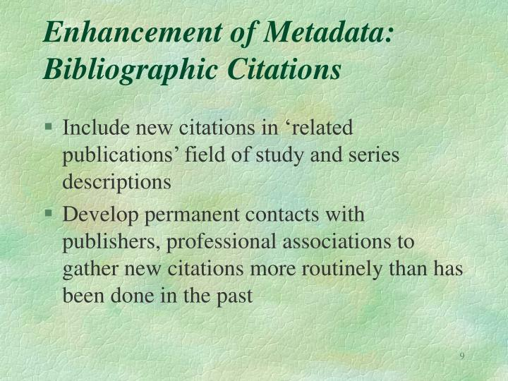 Enhancement of Metadata: Bibliographic Citations