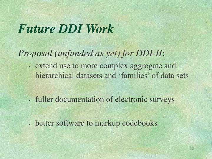 Future DDI Work