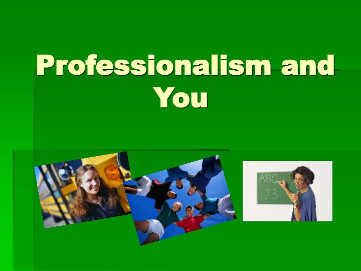 professionalism and you n.
