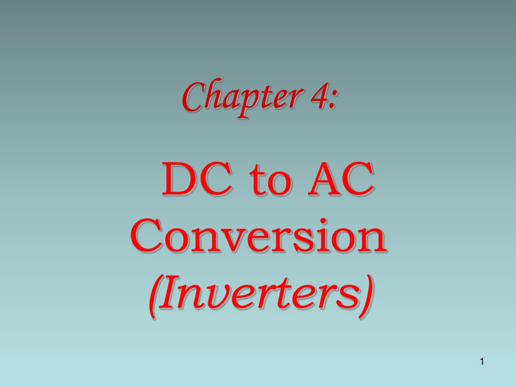 PPT - Chapter 4: DC to AC Conversion (Inverters) PowerPoint ...