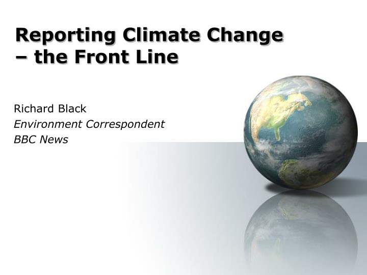 reporting climate change the front line n.