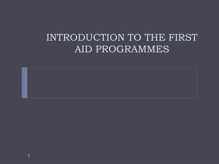 introduction to the first aid programmes n.