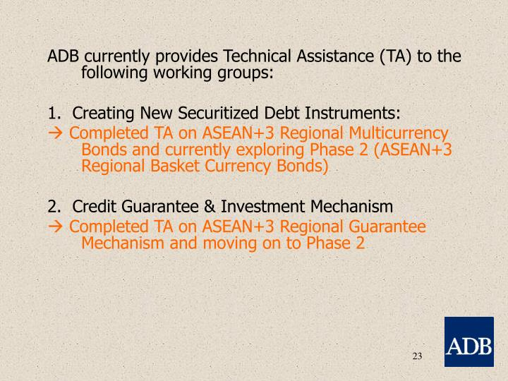 ADB currently provides Technical Assistance (TA) to the following working groups: