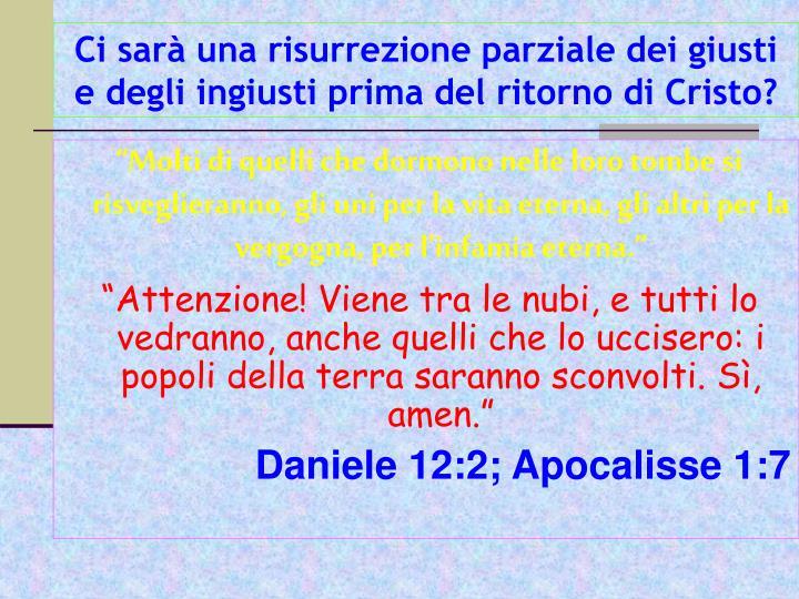 Ci sarà una risurrezione parziale dei giusti e degli ingiusti prima del ritorno di Cristo?