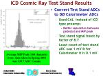 icd cosmic ray test stand results