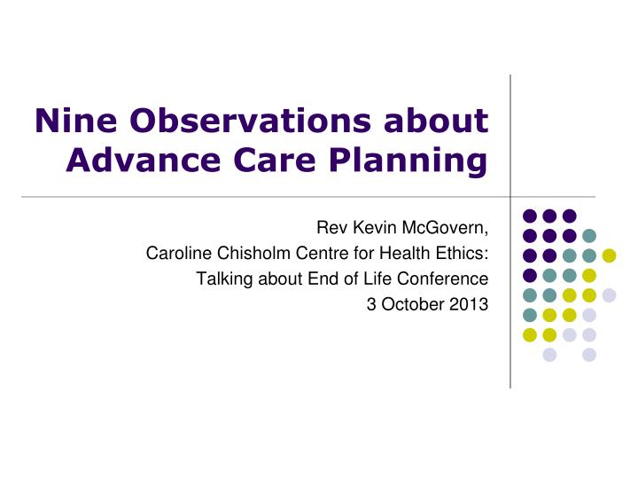 nine observations about advance care planning n.