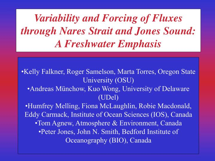 variability and forcing of fluxes through nares strait and jones sound a freshwater emphasis n.