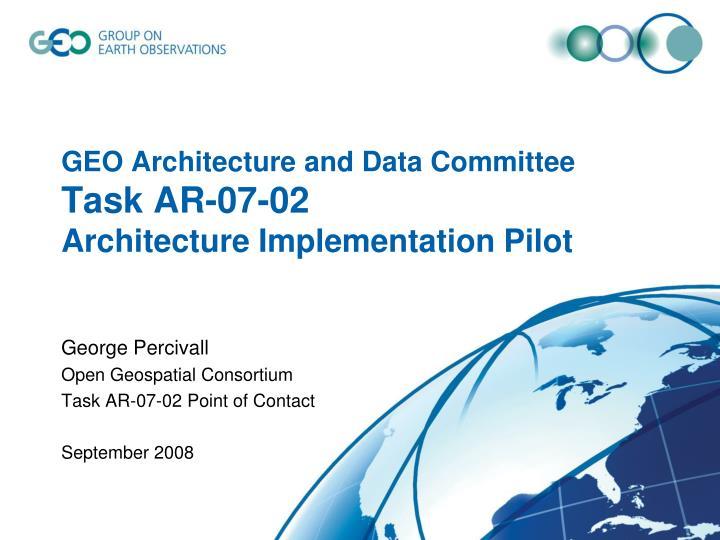 geo architecture and data committee task ar 07 02 architecture implementation pilot n.