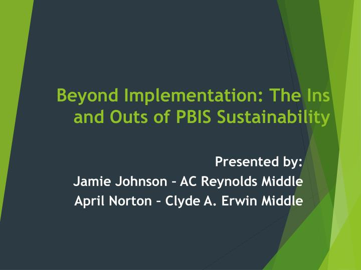 beyond implementation the ins and outs of pbis sustainability n.