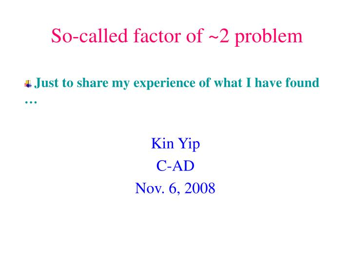 so called factor of 2 problem n.