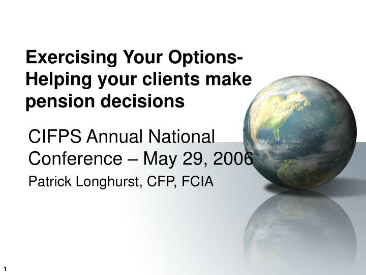exercising your options helping your clients make pension decisions n.