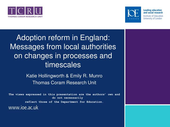 adoption reform in england messages from local authorities on changes in processes and timescales n.
