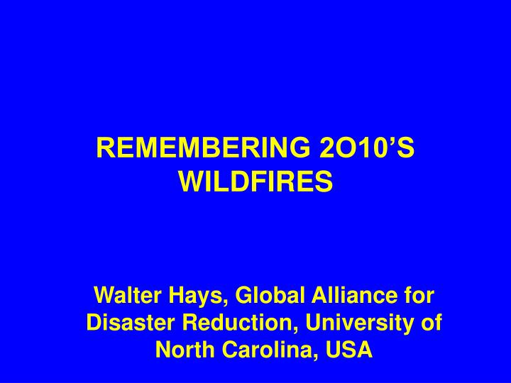 remembering 2o10 s wildfires n.