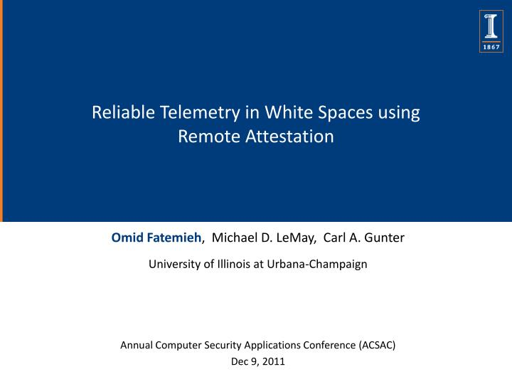 reliable telemetry in white spaces using remote attestation n.