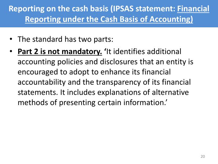 Reporting on the cash basis (IPSAS statement: