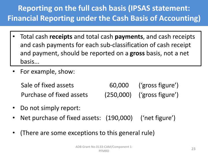 Reporting on the full cash basis (IPSAS statement: Financial Reporting under the Cash Basis of Accounting)