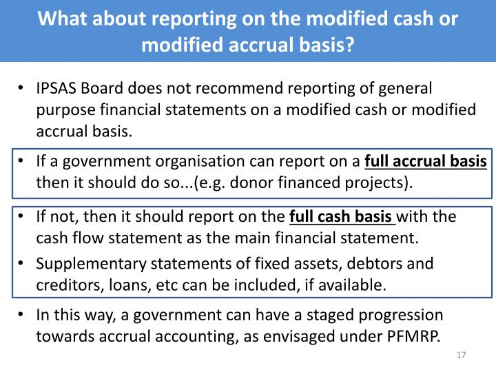 What about reporting on the modified cash or modified accrual basis?